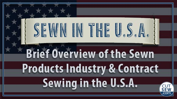 Brief Overview of the Sewn Products Industry and Contract Sewing